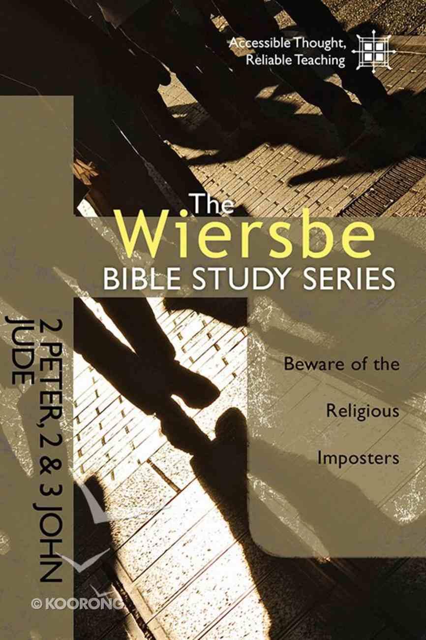 2 Peter, 2 & 3 John, Jude (Wiersbe Bible Study Series) Paperback
