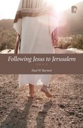 Following Jesus To Jerusalem: Luke 9-19 (Ebook)