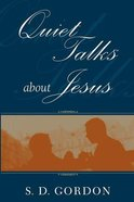 Quiet Talks About Jesus (Ebook)