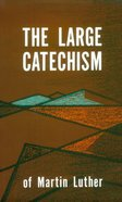 Large Catechism, The (Ebook)