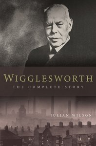 Product: Wigglesworth: The Complete Story (Ebook) Image