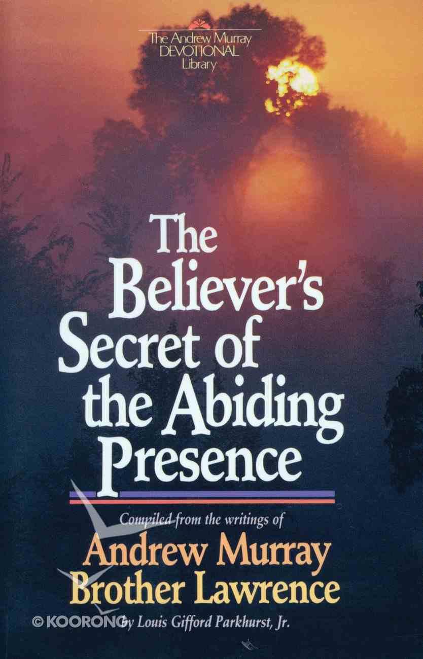 Believer's Secret of the Abiding Presence Paperback