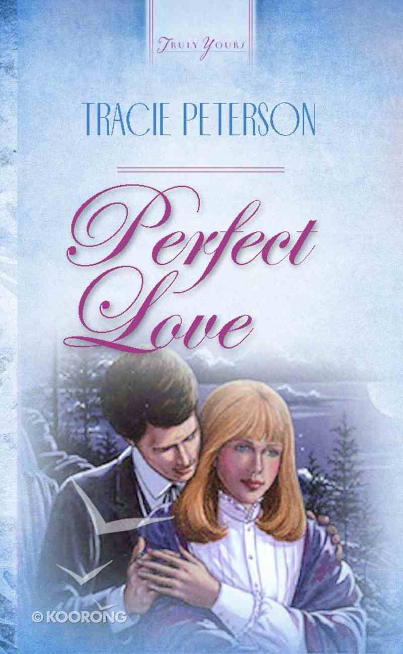 Perfect Love (#40 in Heartsong Series) Paperback