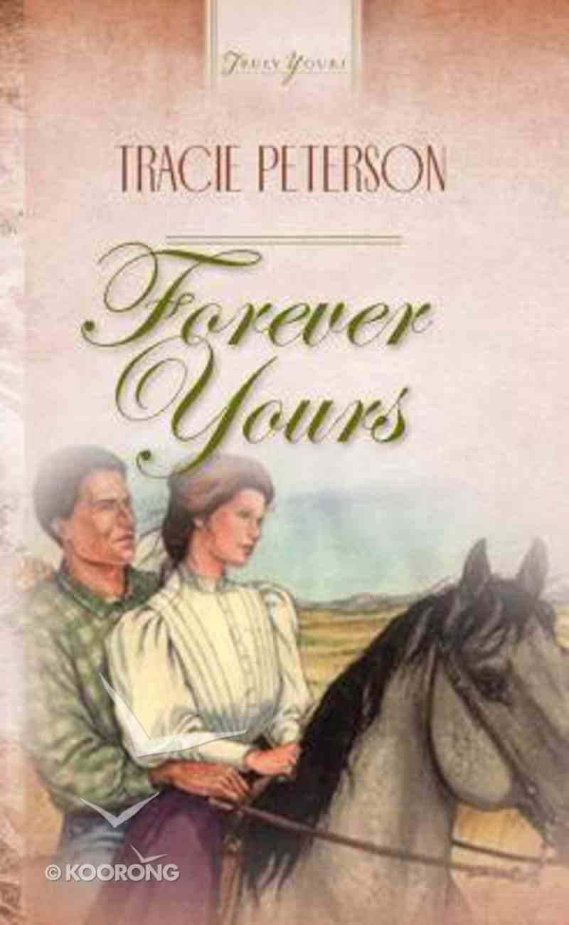 Forever Yours (#127 in Heartsong Series) Paperback