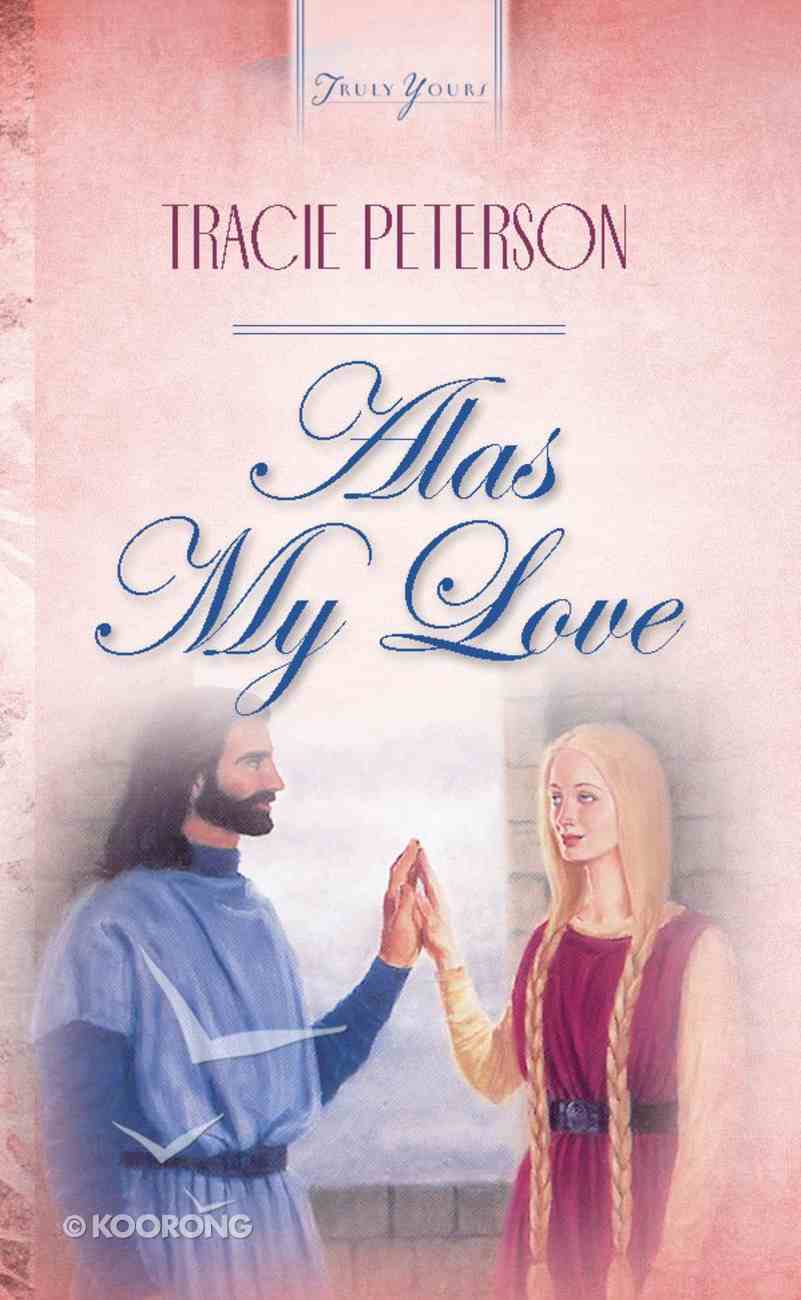 Alas My Love (#164 in Heartsong Series) Paperback