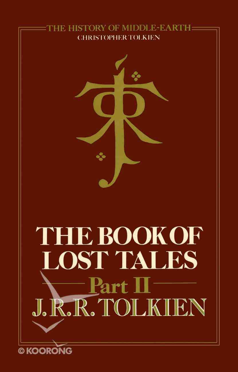 Book of Lost Tales (#02 in History Of Middle-earth Series) eBook