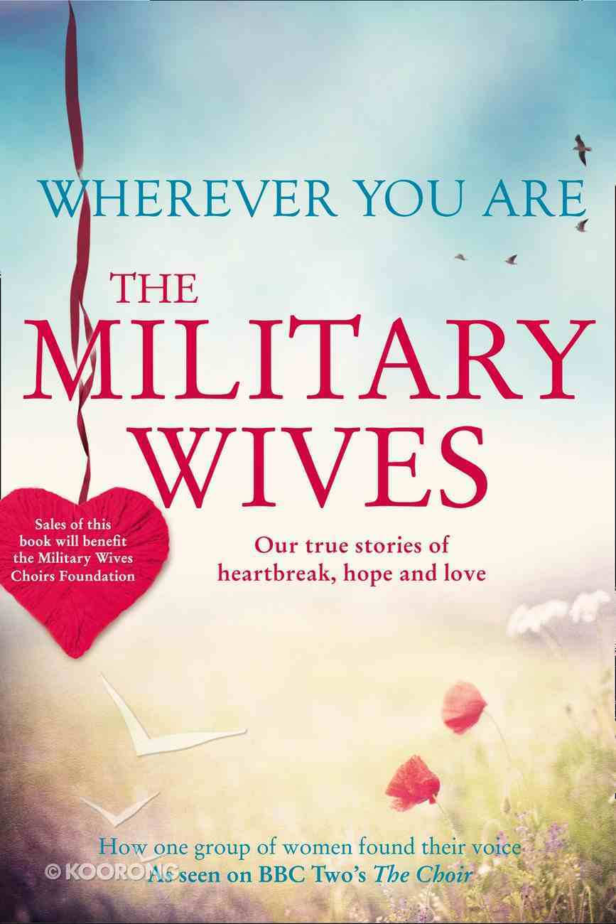 Wherever You Are: Our True Stories of Heartbreak, Hope and Love eBook