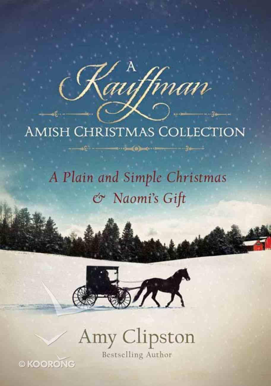 Plain and Simple Christmas (Kauffman Amish Christmas Collection) eBook