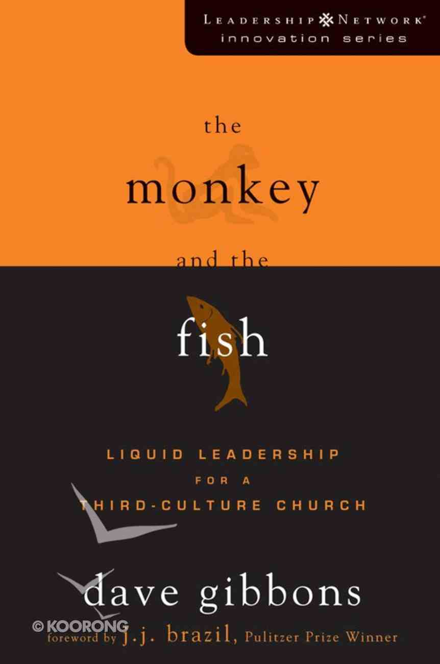 The Monkey and the Fish (Leadership Network Innovation Series) eBook