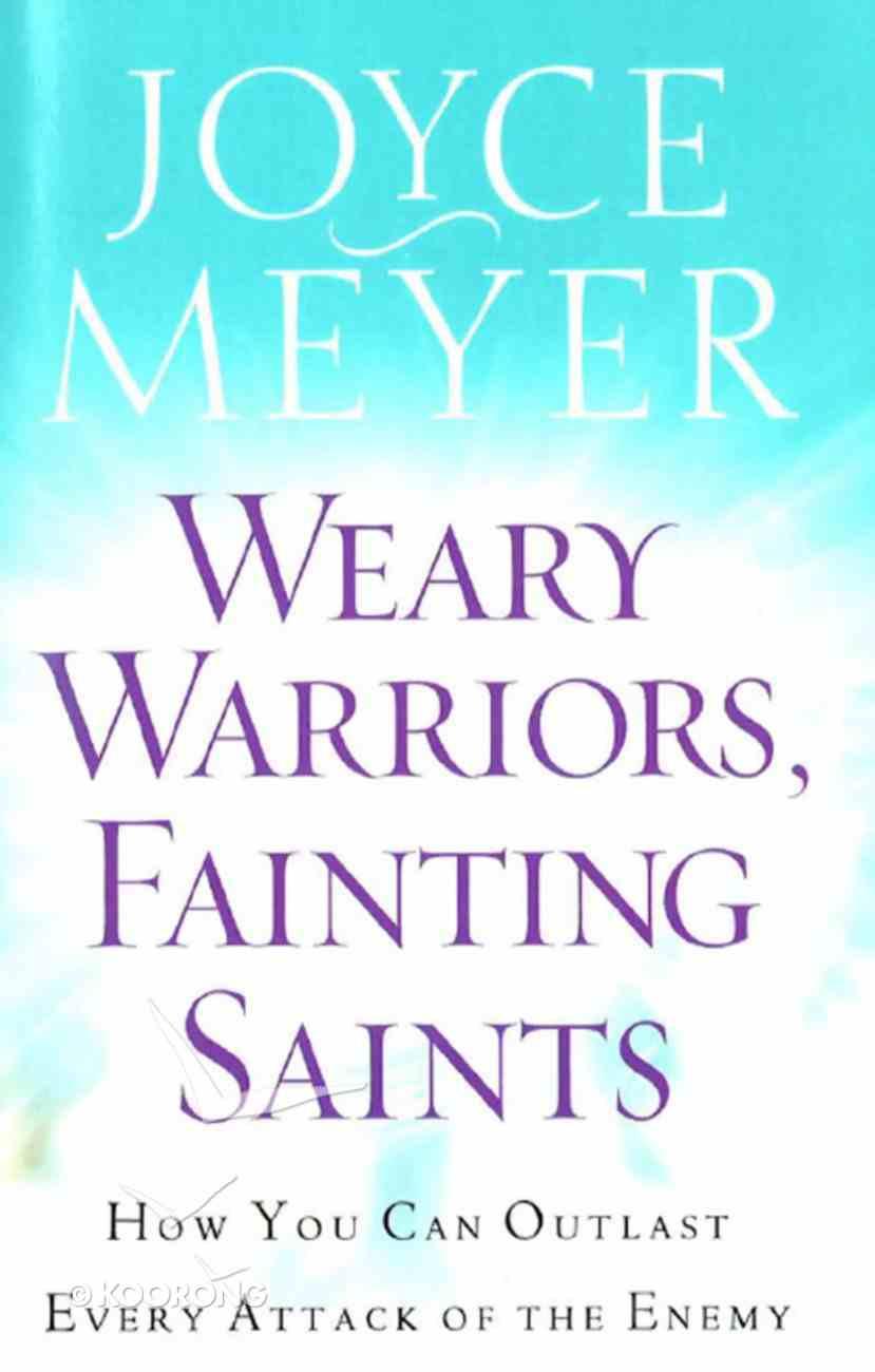 Weary Warriors, Fainting Saints eBook