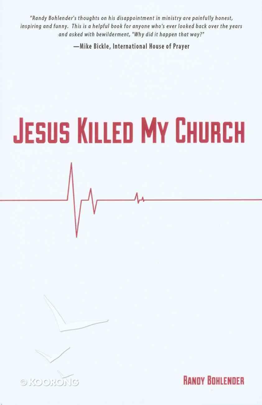 Jesus Killed My Church eBook