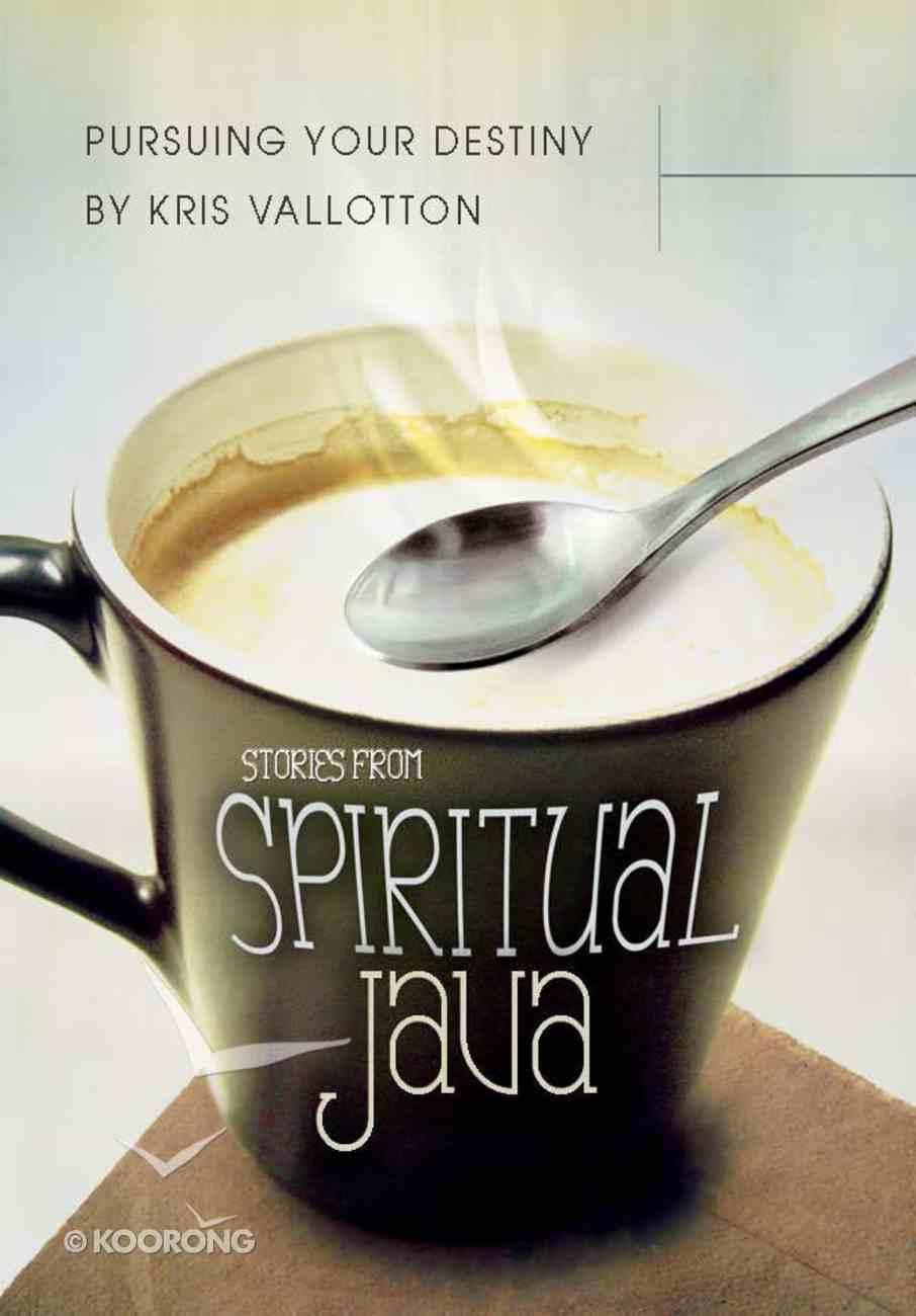 Pursuing Your Destiny: Stories From Spiritual Java eBook