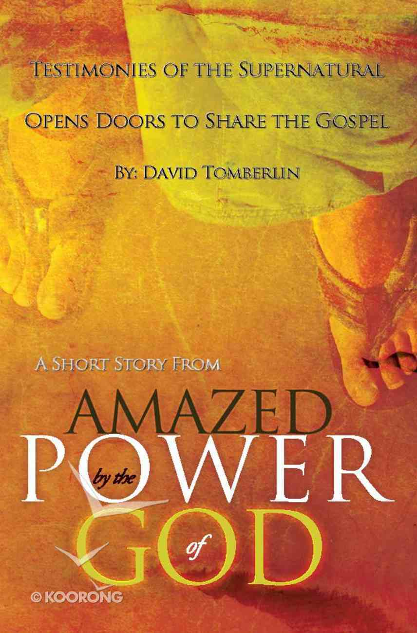 Testimonies of the Supernatural Opens Doors to Share the Gospel eBook