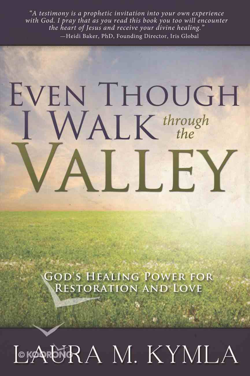 Even Though I Walk Through the Valley eBook