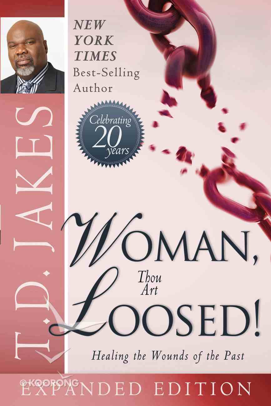Woman, Thou Art Loosed! (Expanded Edition) eBook