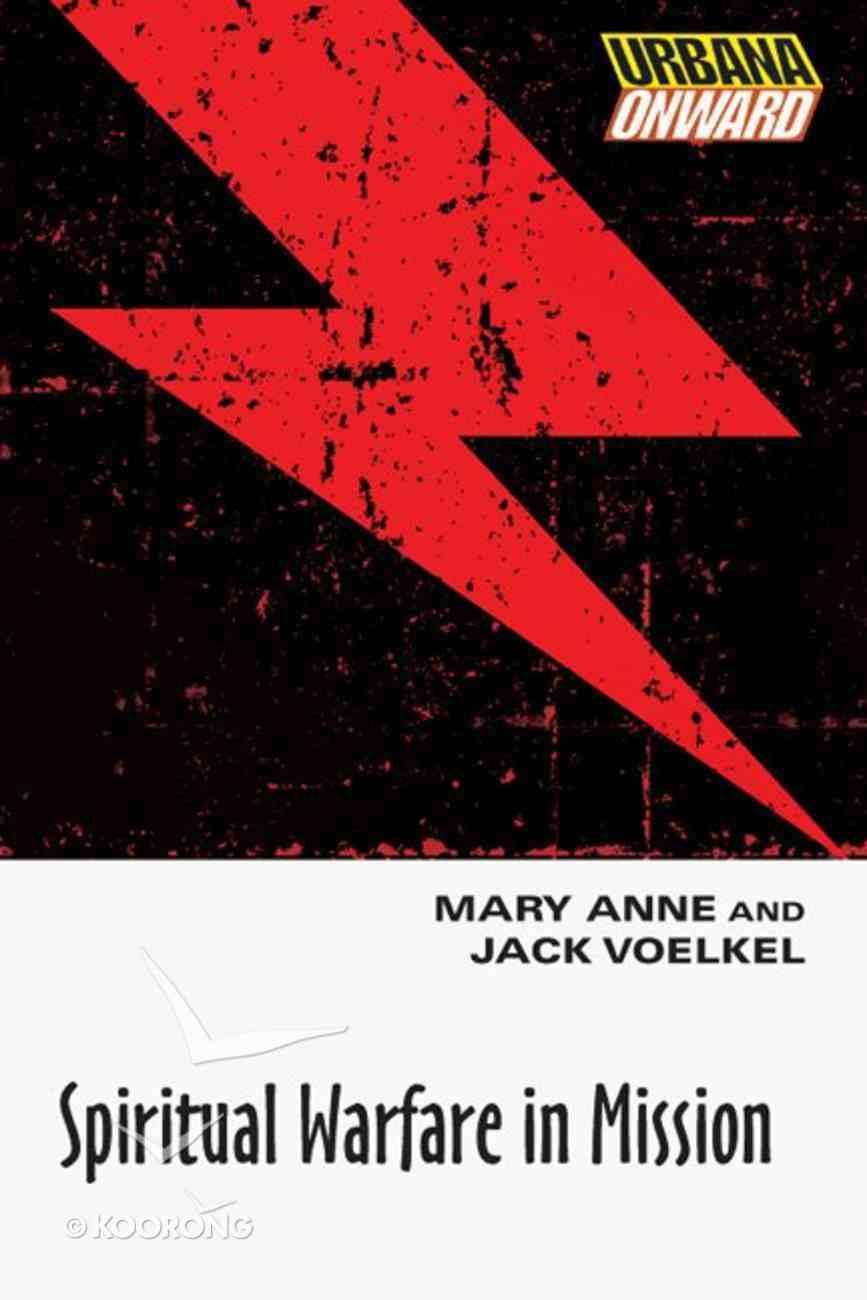 Spiritual Warfare in Mission (Urbana Onward Series) Paperback