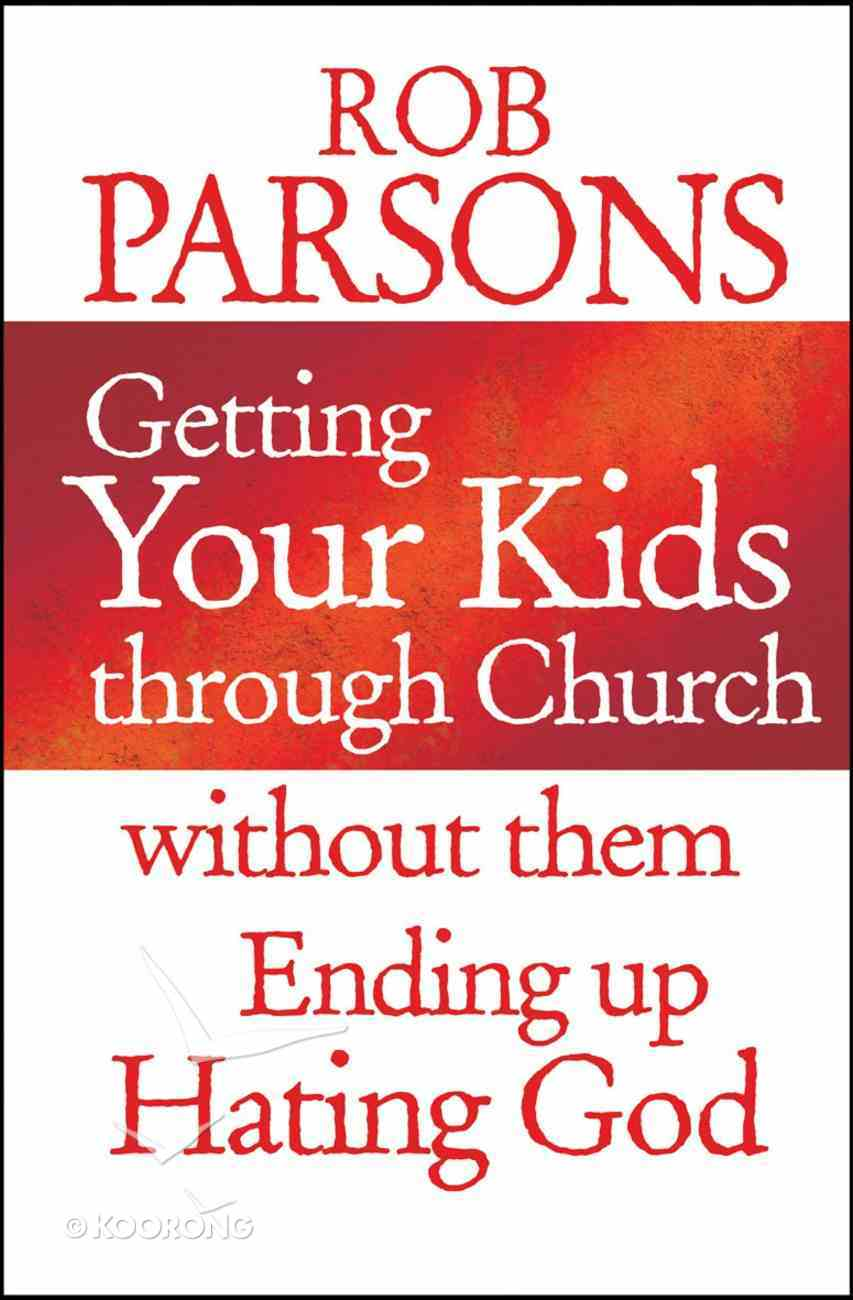 Getting Your Kids Through Church Without Them Ending Up Hating God eBook