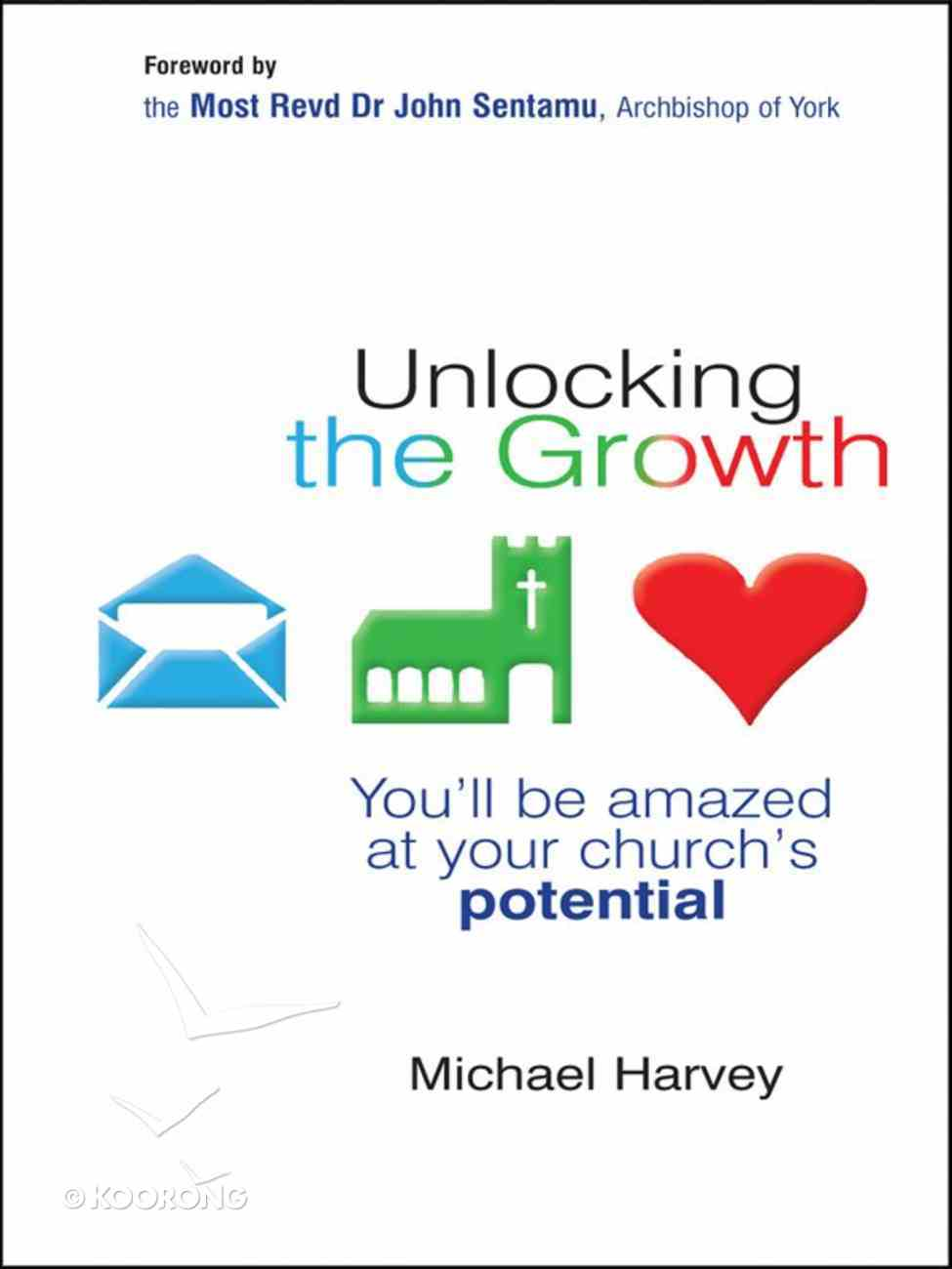 Unlocking the Growth: You'll Be Amazed At Your Church's Potential eBook