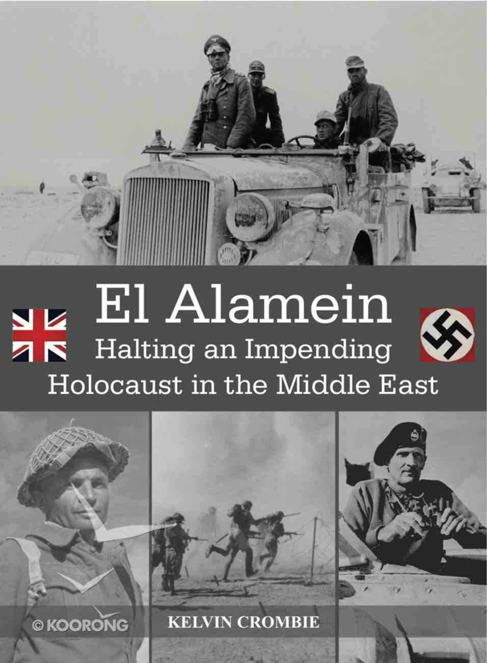 El Alamein: Halting An Impending Holocaust in the Middle East Paperback