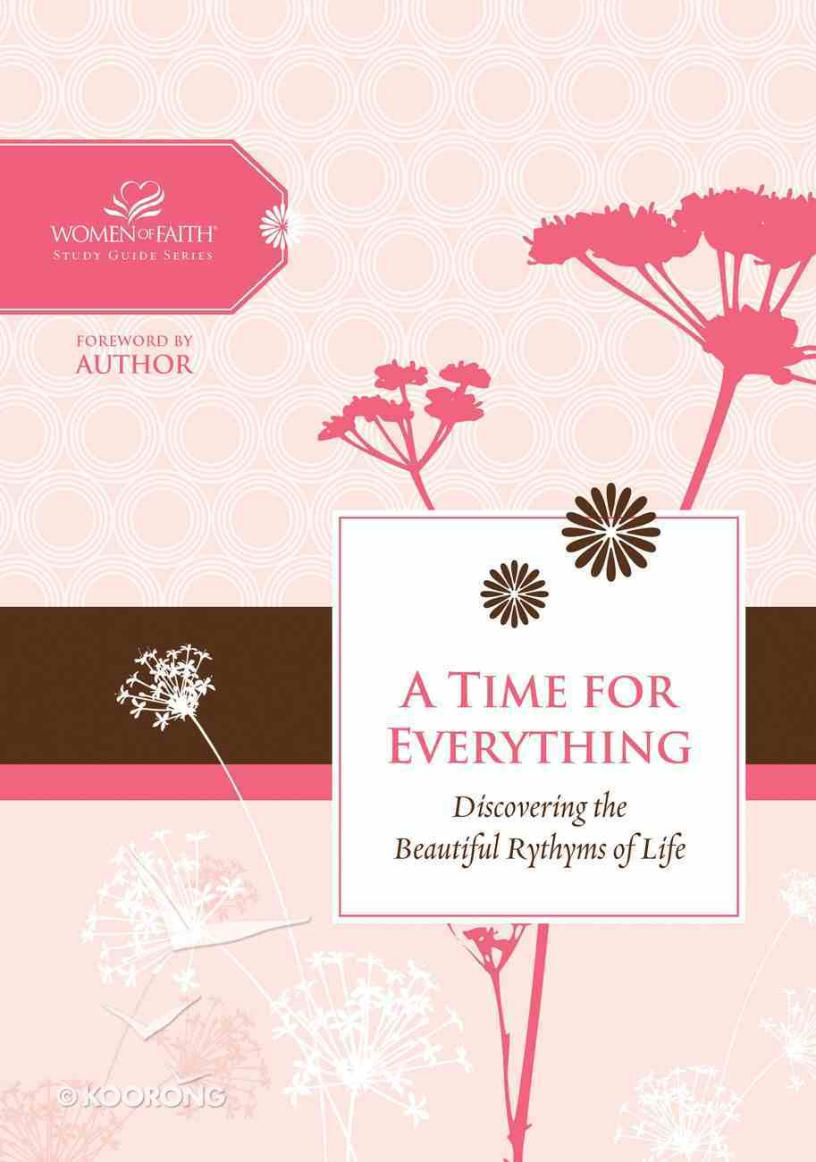 A Time For Everything (Women Of Faith Study Guide Series) eBook