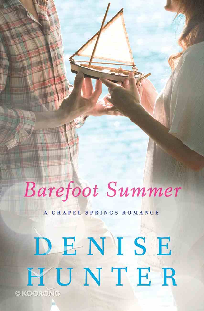 Barefoot Summer (Chapel Springs Romance Series) eBook