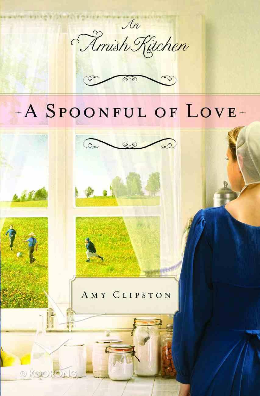 A Spoonful of Love (Amish Kitchen Novella Series) eBook