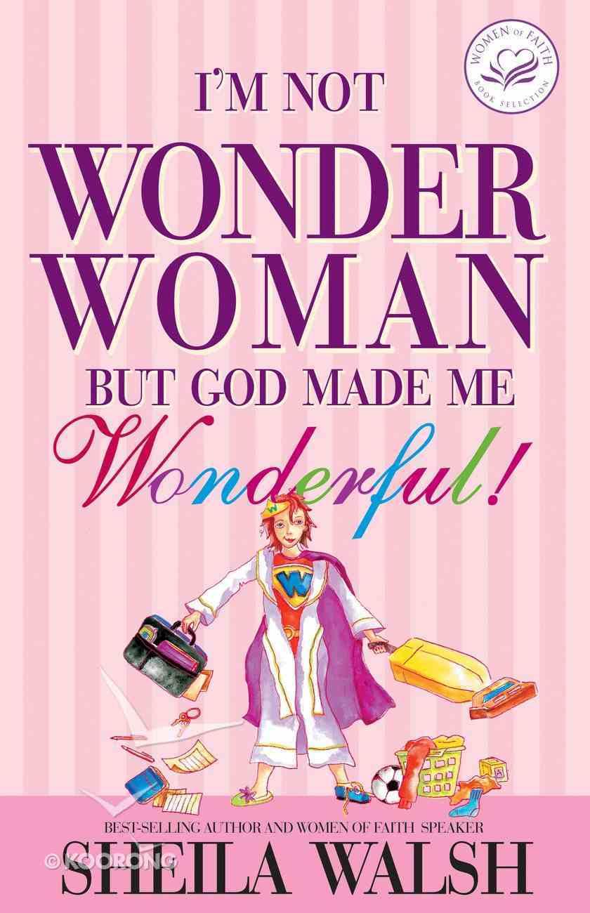 I'm Not Wonder Woman But God Made Me Wonderful! eBook