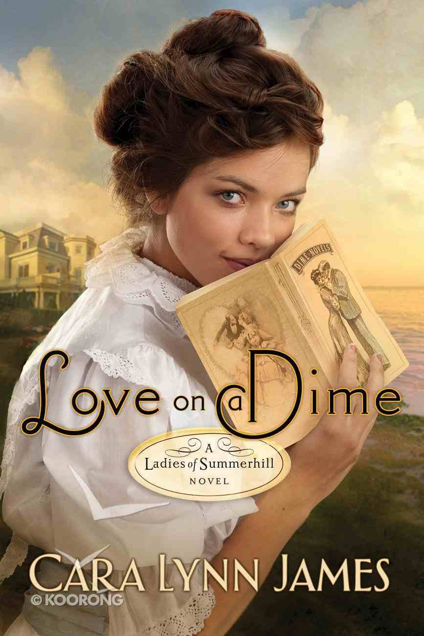 Love on a Dime (Ladies Of Summerhill Series) eBook