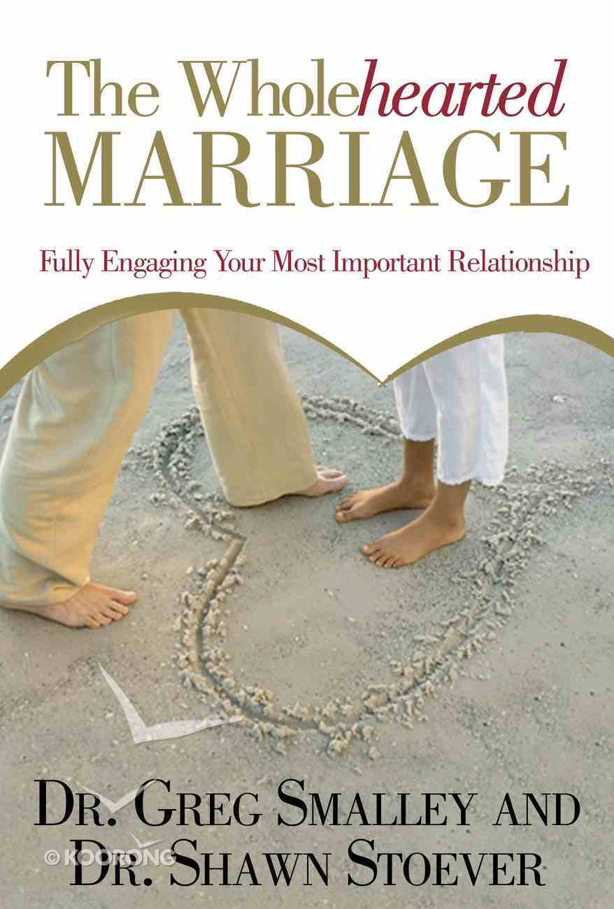 The Wholehearted Marriage (Focus On The Family Marriage Series) eBook