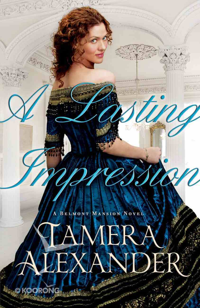 A Lasting Impression (#01 in Belmont Mansion Series) eBook