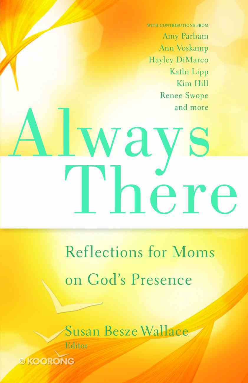 Always There (Mops 2012 Devotional) (Mothers Of Preschoolers Series) eBook