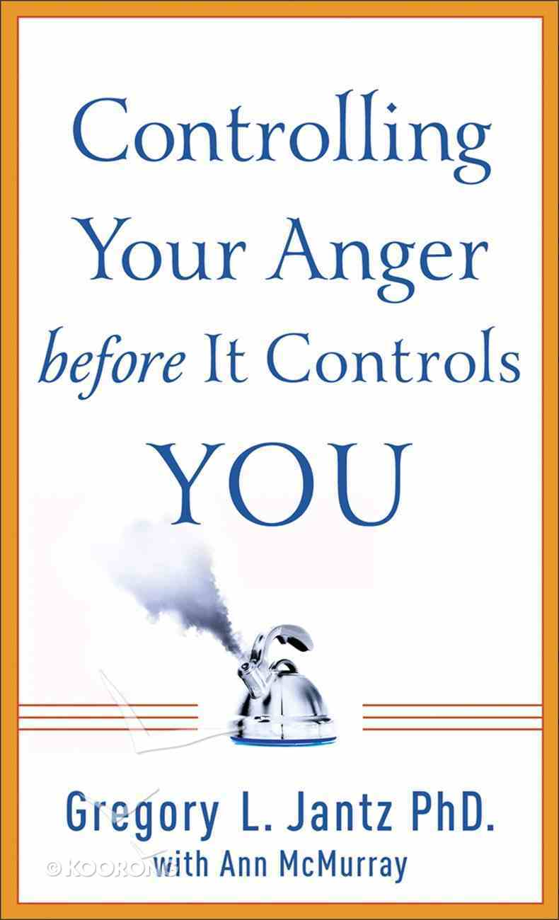 Controlling Your Anger Before It Controls You eBook