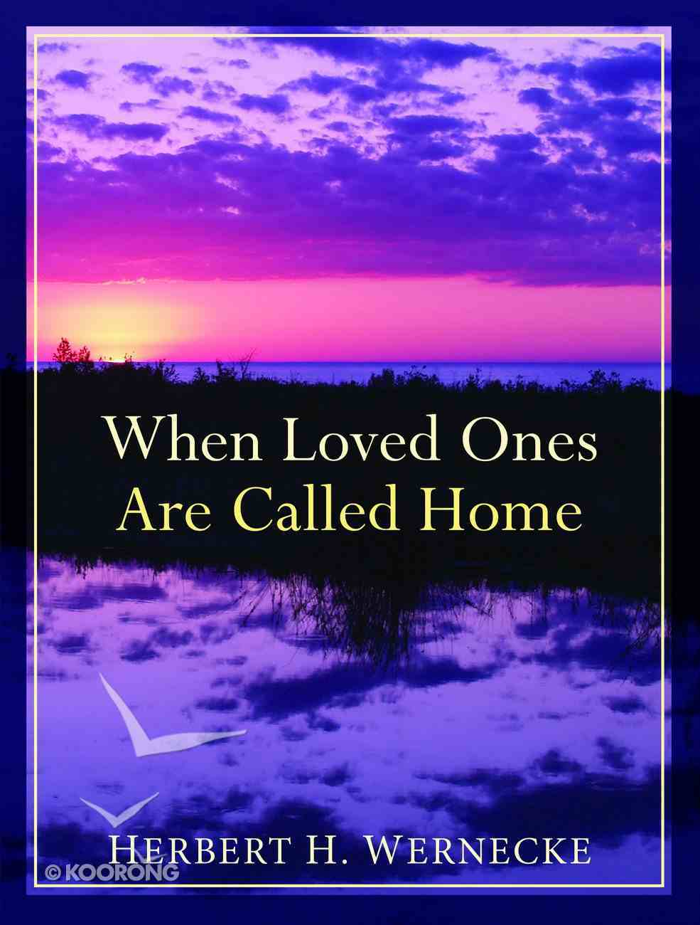 When Loved Ones Are Called Home eBook