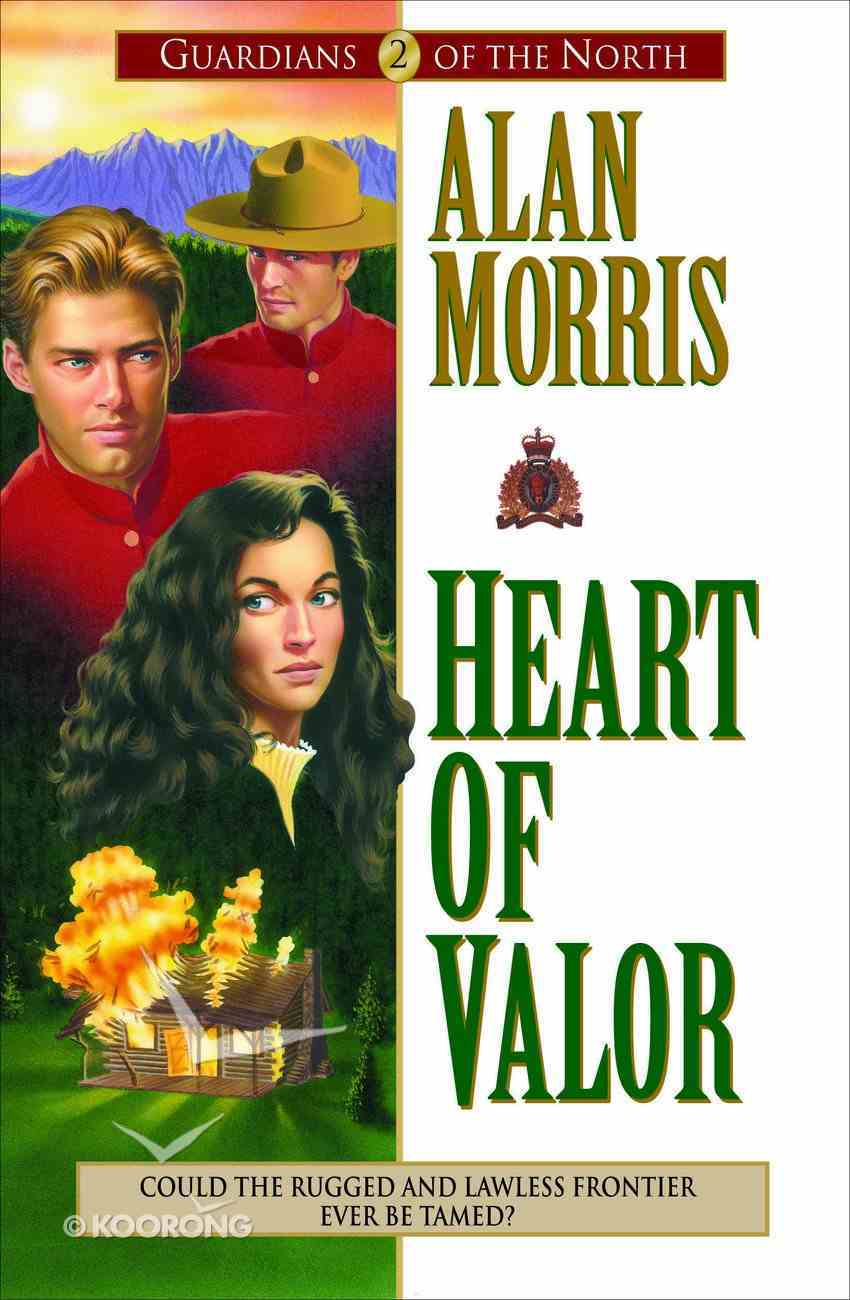 Heart of Valor (#02 in Guardians Of The North Series) eBook