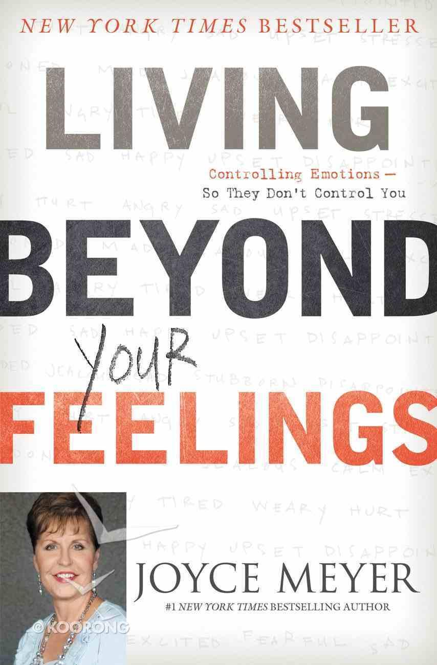 Vive Por Encima De Tus Sentimientos (Controlling Emotions So They Don't Control You) eBook