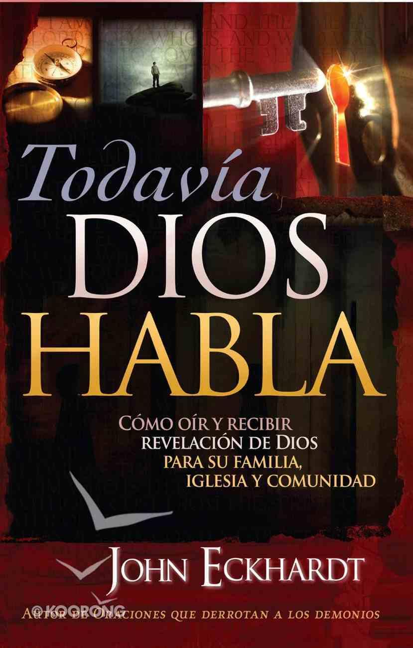 Todavia Dios Habla (Spanish) (Spa) (God Still Speaks) eBook