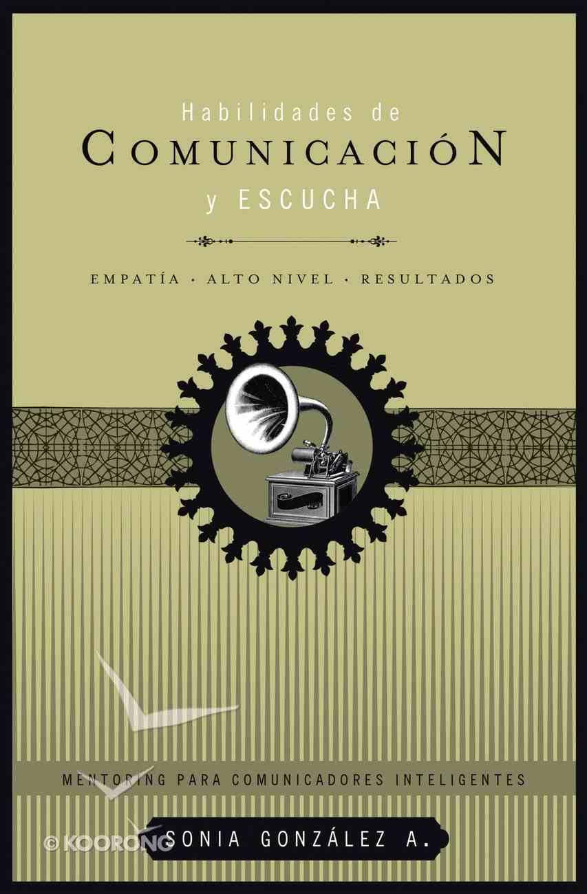 Habilidades De Communucacion Y Escucha (Spanish) (Spa) (Listening And Communication Skills) eBook