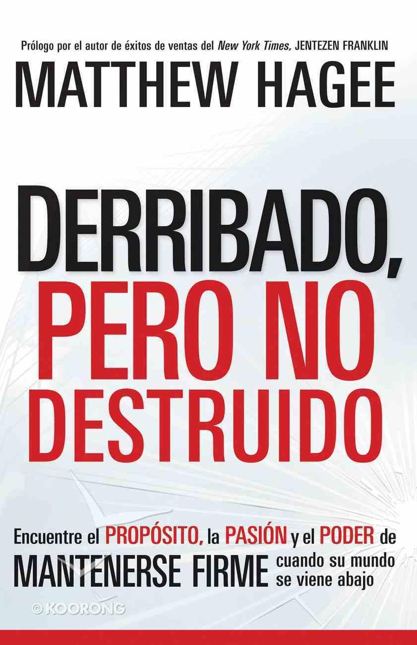 Derribado Pero No Destruido (Spa) (Shaken Not Shattered) eBook