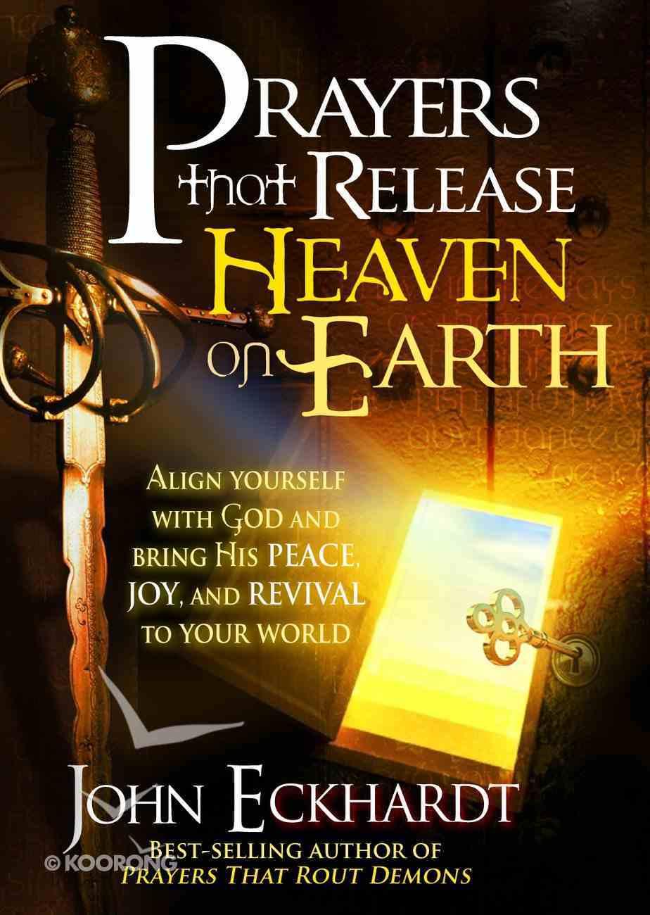 Prayers That Release Heaven on Earth eBook