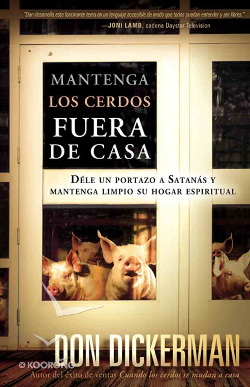 Mantenga Los Cerdos Fuera De Casa (Spanish) (Spa) (Keep The Pigs Out) eBook