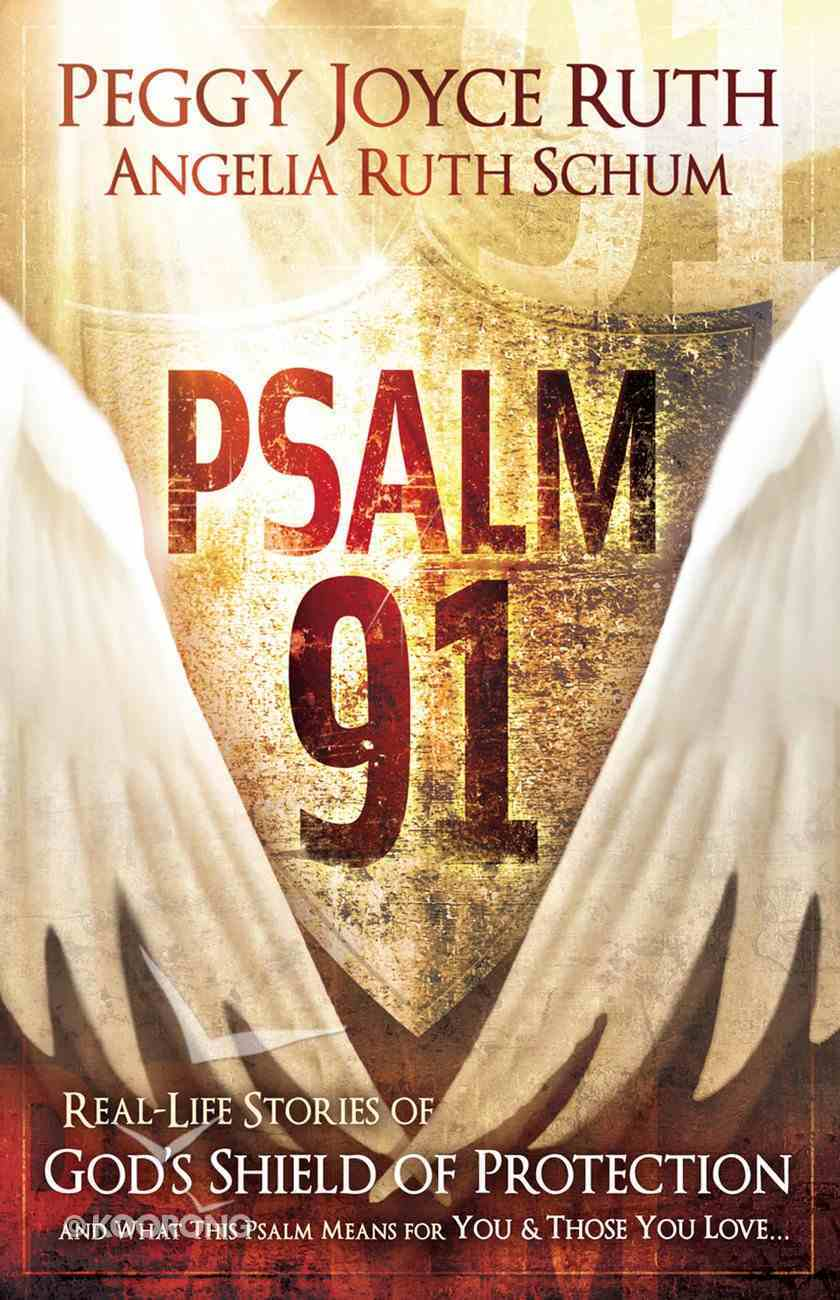 Psalm 91: Real Life Stories of God's Shield of Protection eBook