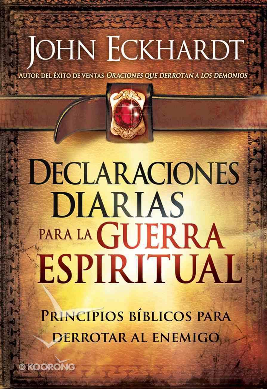 Declaraciones Diarias Para La Guerra Espiritual (Spanish) (Spa) (Daily Declarations For Spiritual Warfare) eBook