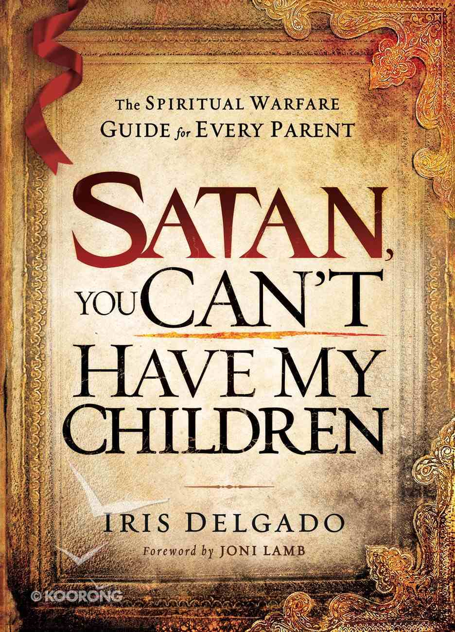 Satan You Can't Have My Children eBook