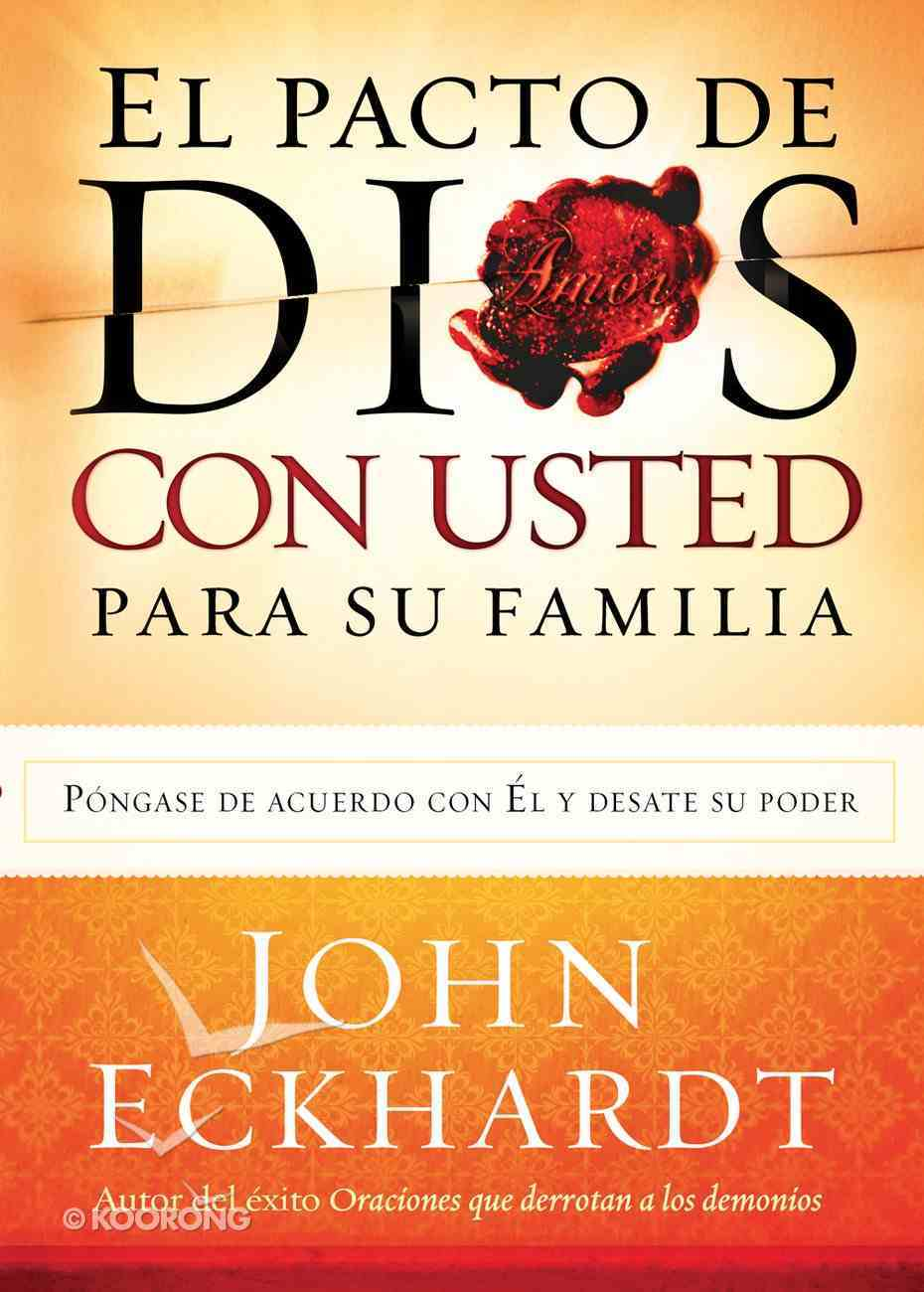 El Pacto De Dios Para Su Familia (Spa) (God's Covenant With You For Your Family) eBook