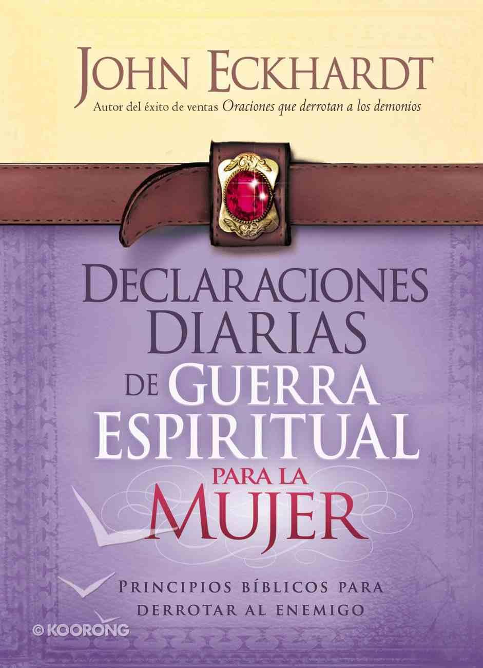 Declaraciones Diarias De Guerra Espiritual Para La Mujer (Spa) eBook
