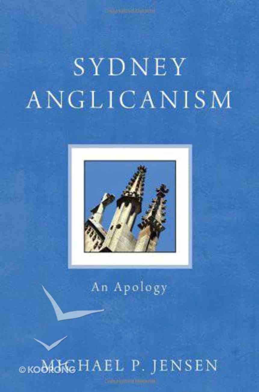 Sydney Anglicanism: An Apology eBook