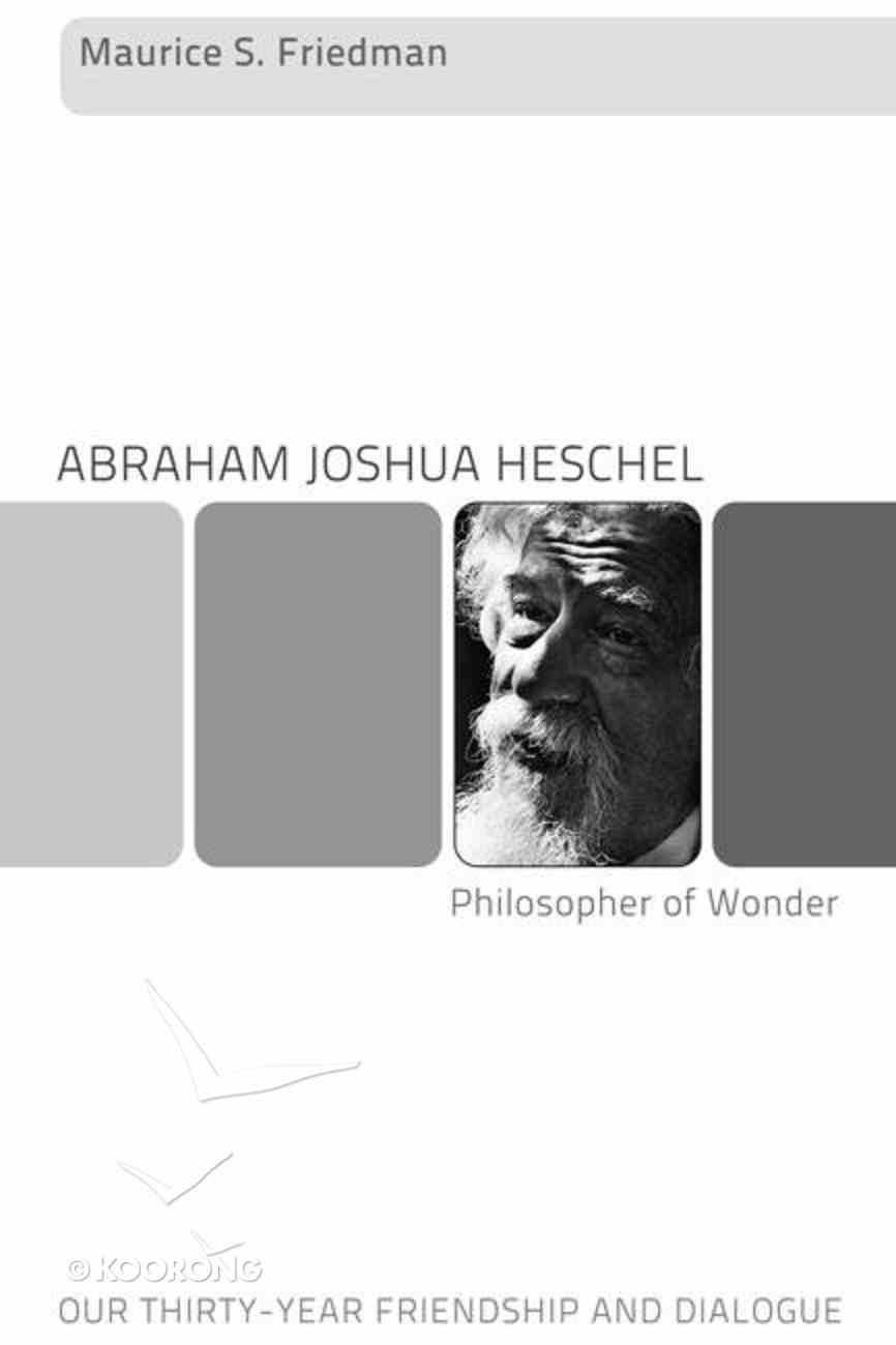 Abraham Joshua Heschel--Philosopher of Wonder eBook