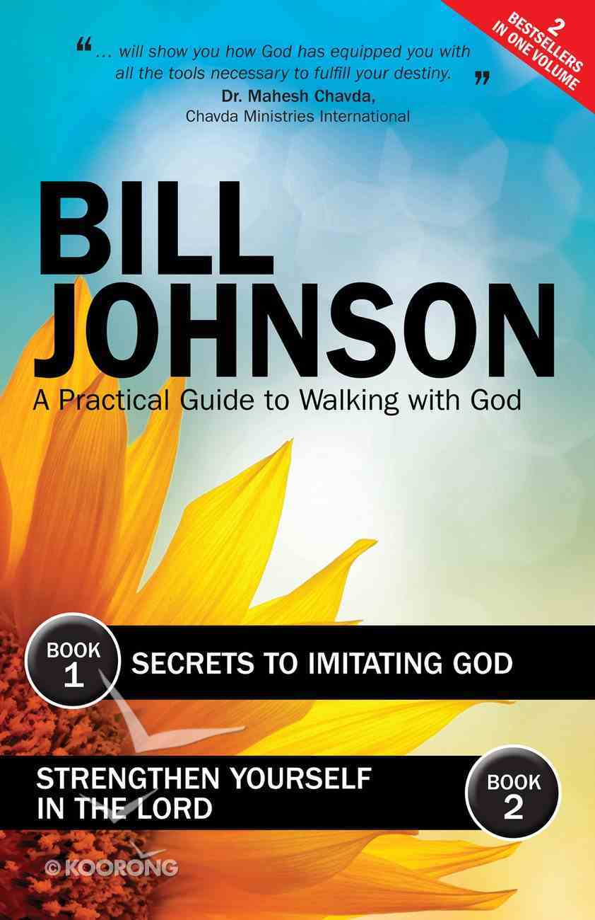 Secrets to Imitating God & Strengthen Yourself in the Lord (Ebook) eBook