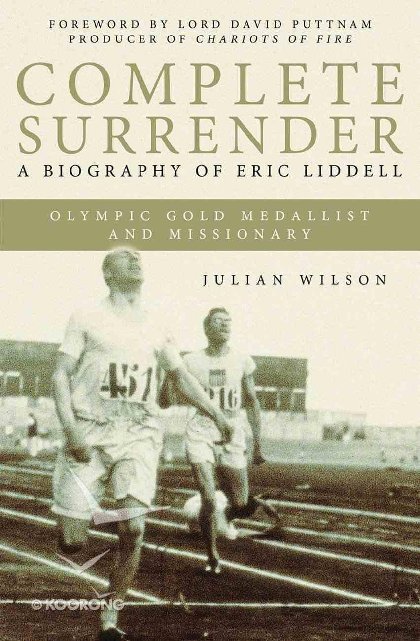 Complete Surrender: Biography of Eric Liddell eBook