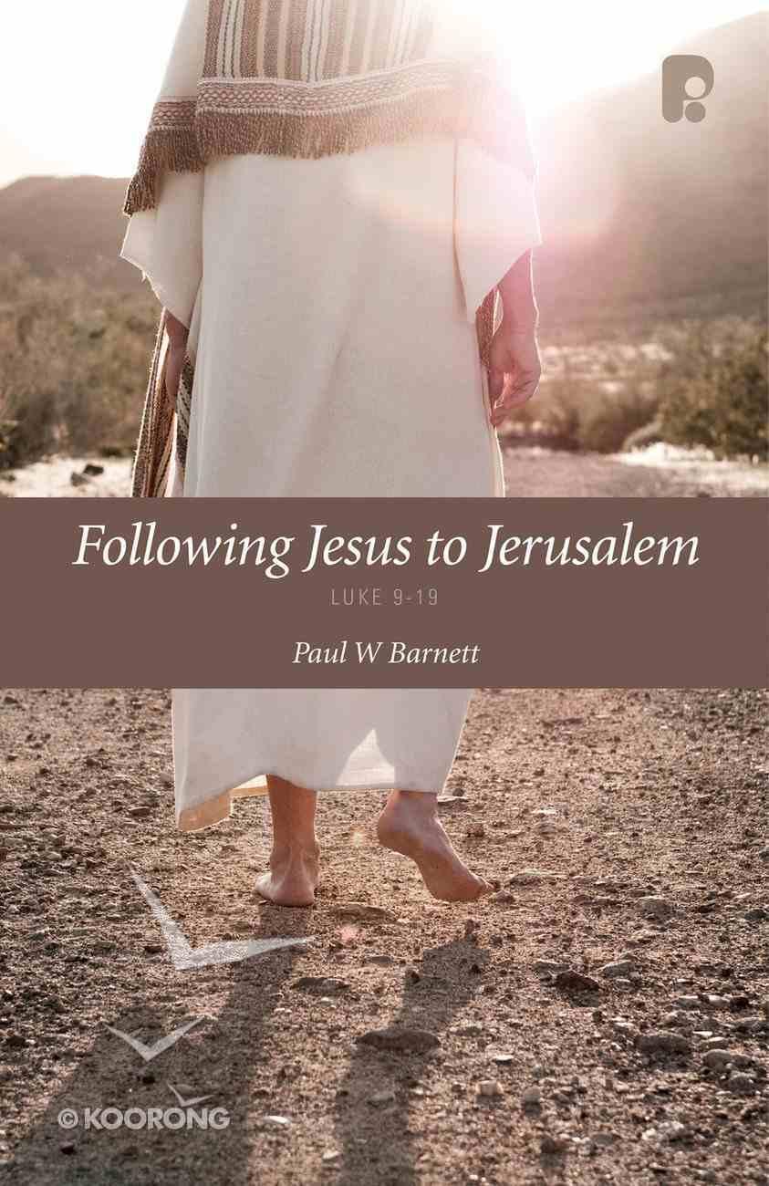 Following Jesus to Jerusalem: Luke 9-19 eBook